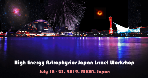 Workshop to bring together experts on High Energy Astrophysics from Japan and Israel Poster